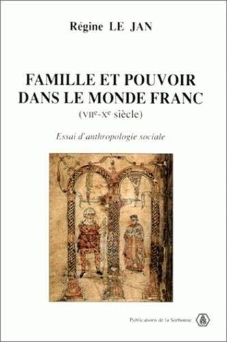 Famille et pouvoir dans le monde franc (VIIème-Xème siècle). Essai d'anthropologie sociale