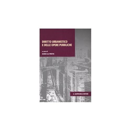 Diritto Urbanistico E Delle Opere Pubbliche