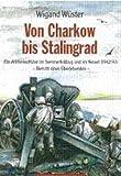 Von Charkow bis Stalingrad: Ein Artillerieoffizier im Sommerfeldzug 1942 - Wigand Wüster