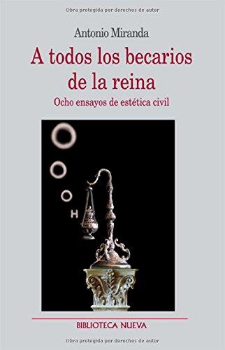 A todos los becarios de la reina: Ocho ensayos de estética civil (Metropoli (bibl. Nueva))