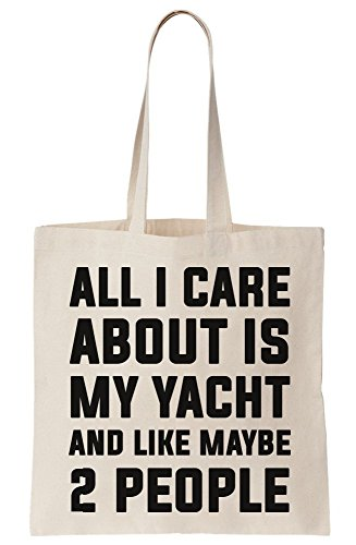 graphke All I Care About Is My Yacht And Like Maybe 2 People Canvas Tote Bag