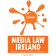 Quick Win Media Law Ireland: Answers to your top 100 Media Law questions (English Edition)
