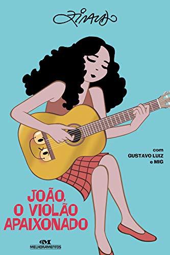 João, o violão apaixonado (Coleção Dó-Ré-Zi) (Portuguese Edition)
