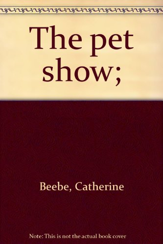 The pet show;