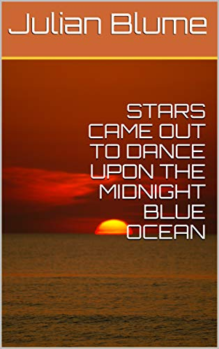 STARS CAME OUT TO DANCE UPON THE MIDNIGHT BLUE OCEAN book cover