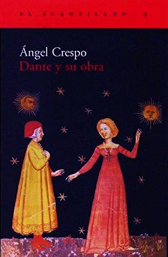 Dante y su obra (El Acantilado) por Ángel Crespo