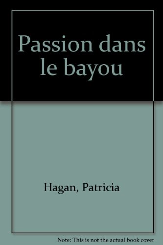 Passion dans le bayou par Patricia Hagan