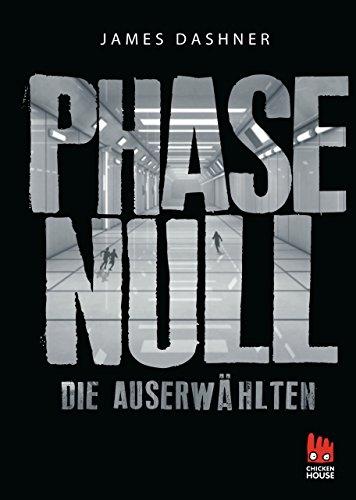 Die Auserwählten - Phase Null (Die Auserwählten – Maze Runner)