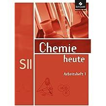 Chemie heute SII - Allgemeine Ausgabe 2009: Arbeitsheft 1