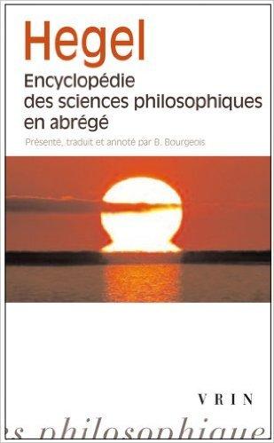 encyclopdie-des-sciences-philosophiques-en-abrg-de-g-w-f-hegel-bernard-bourgeois-traduction-28-fvrier-2012