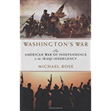 Washington's War: The American War of Independence to the Iraqi Insurgency