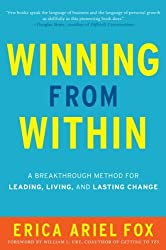 Winning from within: A Breakthrough Method for Leading, Living, and Lasting Change by Erica Ariel Fox (2013-09-25)