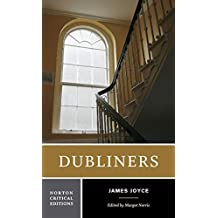 Dubliners (Norton Critical Editions) by Joyce, James (2006) Paperback