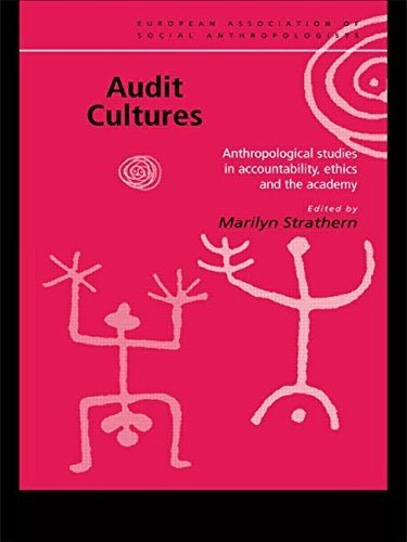 Audit Cultures: Anthropological Studies in Accountability, Ethics and the Academy (European Association of Social Anthropologists) 1st edition by Strathern, Marilyn (2000) Paperback