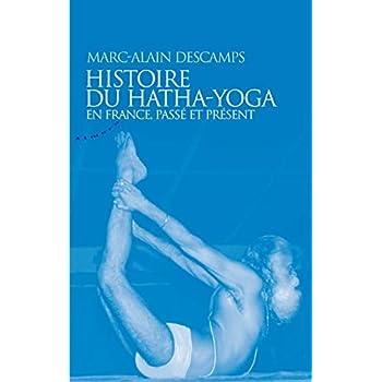 Histoire du hatha-yoga en France, passé et présent