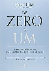 De Zero a Um. O que Aprender Sobre Empreendedorismo com o Vale do Silício (Em Portuguese do Brasil)