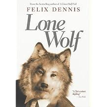 Lone Wolf by Felix Dennis (2004-10-07)
