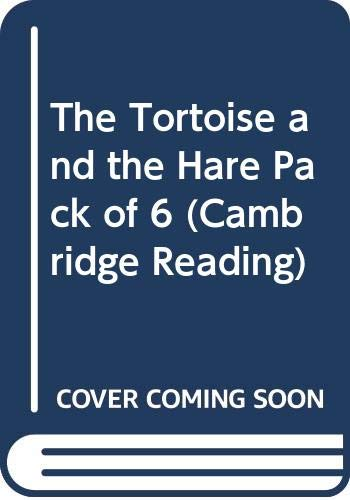The Tortoise and the Hare Pack of 6 (Cambridge Reading)