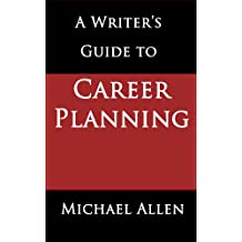 A Writer's Guide to Career Planning: Is it really possible for a writer to plan a career? If so, how? If not... what do you do instead?