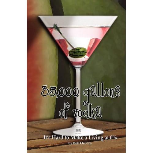 35,000 Gallons of Vodka by Bob Osborn (2008-09-01)