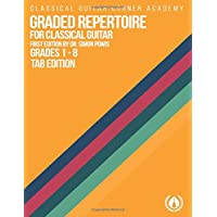 Graded Repertoire for Classical Guitar TAB Edition: Progressive Pieces from Beginner to Advanced