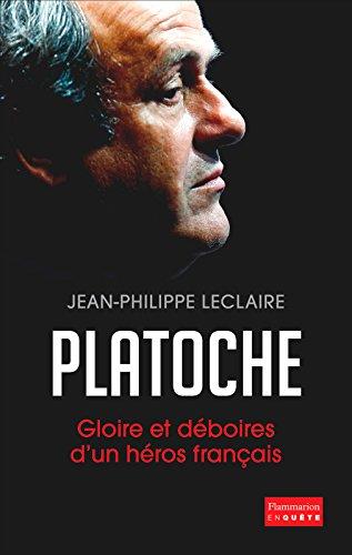Platoche. Gloire et déboires d'un héros français (EnQuête) par Jean-Philippe Leclaire