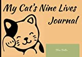 My Cat's Nine Lives Journal: A Neat Journal to Record All Your Cat's Information
