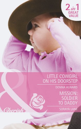 book cover of Little Cowgirl on His Doorstep / Mission: Soldier to Daddy