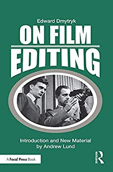 On Film Editing: An Introduction To The Art Of Film Construction (edward Dmytryk: On Filmmaking) por Edward Dmytryk