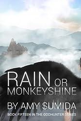 Rain or Monkeyshine: Volume 15 (The Godhunter) by Amy Sumida (2015-04-21)