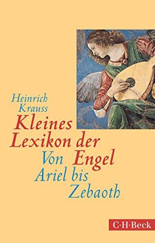 Kleines Lexikon der Engel: Von Ariel bis Zebaoth (Beck Paperback 1411)