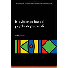 Is evidence-based psychiatry ethical? (International Perspectives in Philosophy and Psychiatry)