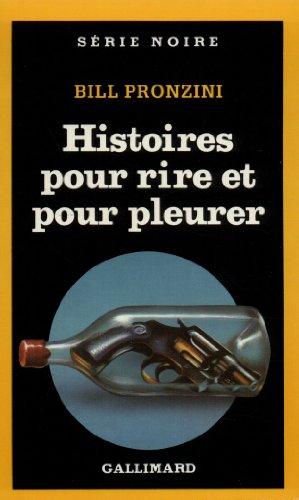 Hist Pour Rire Et Pleu (Serie Noire 1) par Bill Pronzini