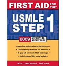 [(First Aid for the USMLE Step 1: 2009 2009 : A Student to Student Guide)] [By (author) Tao Le ] published on (January, 2009)