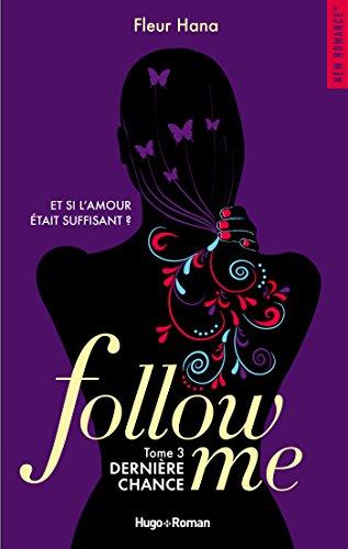 Follow me - tome 3 par [Hana, Fleur]