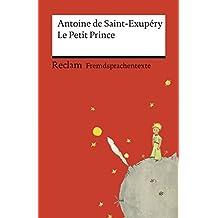 Le Petit Prince: Französischer Text mit deutschen Worterklärungen (Reclams Universal-Bibliothek)