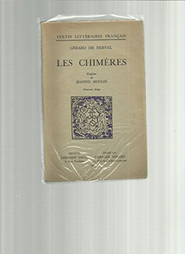 Gérard de Nerval. Les Chimères : . Exégèses de Jeanine Moulin. Nouveau tirage par Gérard de Nerval