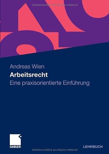Arbeitsrecht: Eine praxisorientierte Einführung