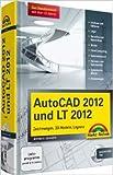 AutoCAD 2012 und LT 2012: Zeichnungen, 3D-Modelle, Layouts (Kompendium / Handbuch) von Werner Sommer ( 1. September 2011 )