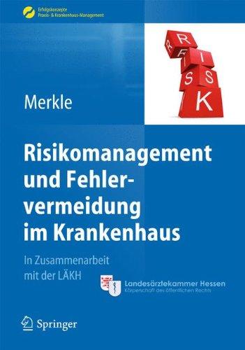 Risikomanagement und Fehlervermeidung im Krankenhaus (Erfolgskonzepte Praxis- & Krankenhaus-Management)