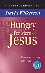 Hungry for More of Jesus: The Way of Intimacy with Christ (One Pound Classics)