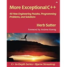 More Exceptional C++: 40 New Engineering Puzzles, Programming Problems, and Solutions by Herb Sutter (2001-12-27)
