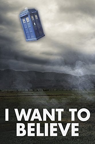 Dr Who 'i want to believe poster