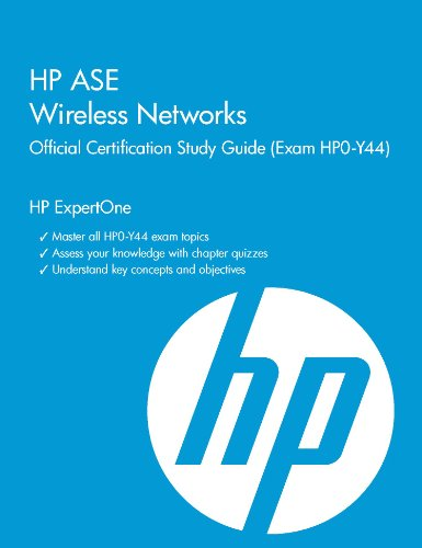 HP ASE Wireless Networks Official Certification Study Guide (Exam Hp0-Y44) (HP Expertone)