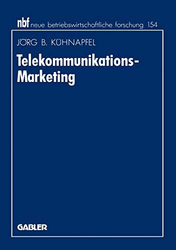 Telekommunikations-Marketing: Design von Vermarktungskonzepten auf Basis des erweiterten Dienstleistungsmarketing (neue betriebswirtschaftliche forschung (nbf) (211), Band 211)