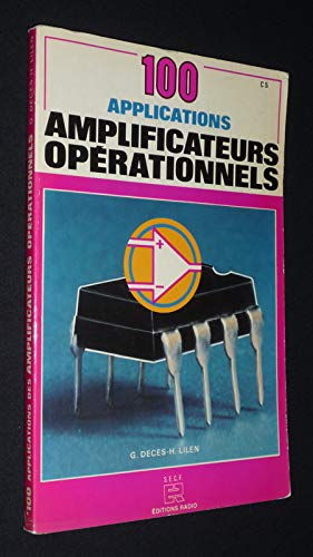 100 applications des amplificateurs opérationnels par Decès G. Lilen H.