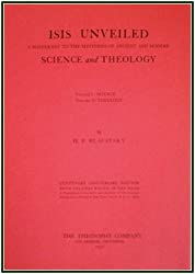 Isis Unveiled: A Master-Key to the Mysteries of Ancient and Modern Science and Theology by Helena Petrovna Blavatsky (1931-06-24)