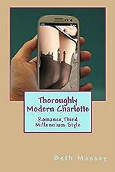 Thoroughly Modern Charlotte: Romance, Third Millennium Style (English Edition)
