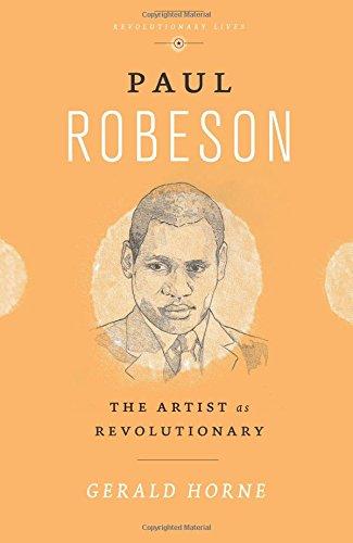 Paul Robeson: The Artist as Revolutionary (Revolutionary Lives)