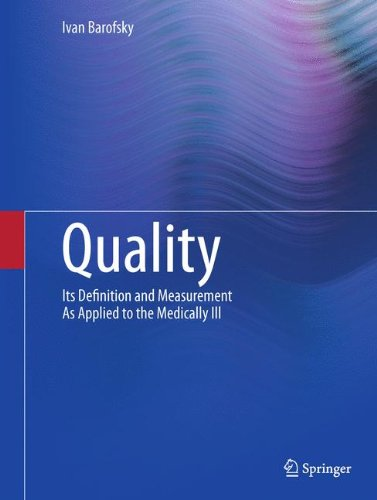 Quality : Its Definition and Measurement As Applied to the Medically Ill